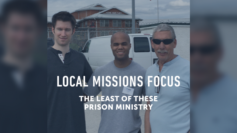 Local Missions Focus: Prison Ministry