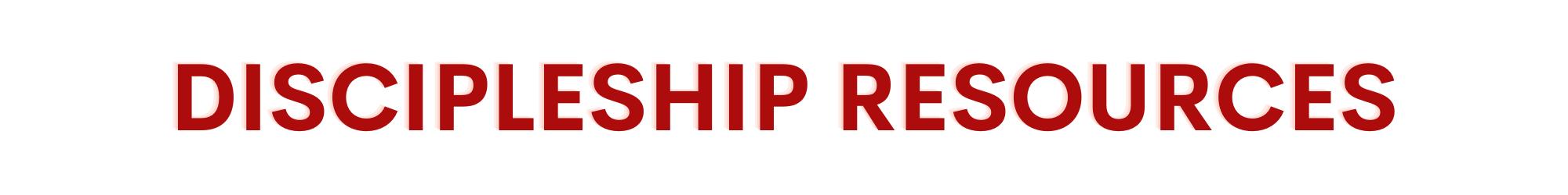 Discipleship Resources